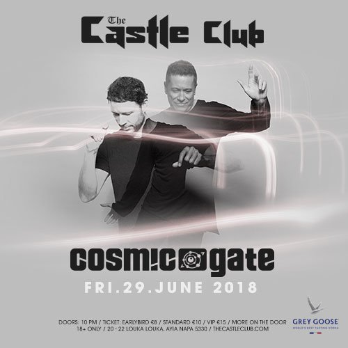 Cosmic Gate Castle Club Friday 29th June Grey Goose