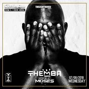 Themba Thisismyhouse Ayia Napa Castle Club Wednesday 7th August 2019 Tickets